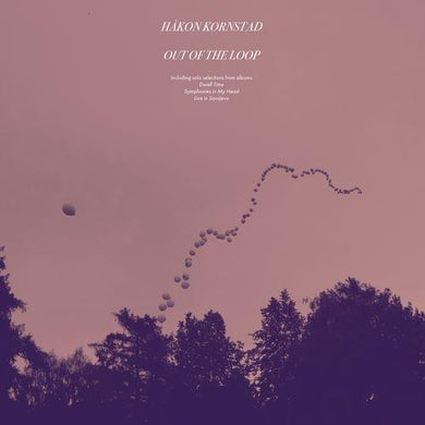 Hakon Kornstad OUT OF THE LOOP Vinyl Record