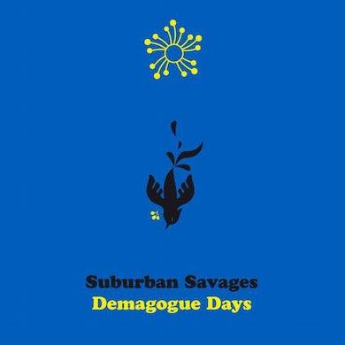 Suburban Savages DEMAGOGUE DAYS Vinyl Record