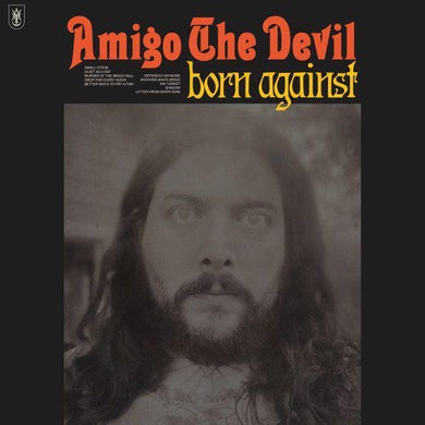 Amigo the Devil BORN AGAINST Vinyl Record