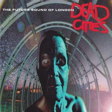The Future Sound Of London DEAD CITIES Vinyl Record