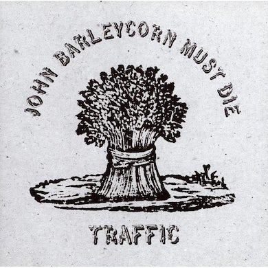 Traffic JOHN BARLEYCORN MUST DIE Vinyl Record