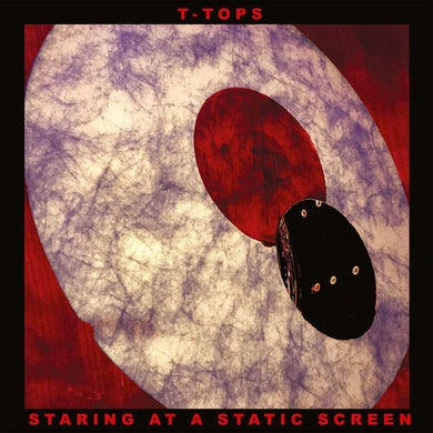 T-TOPS STARING AT A STATIC SCREEN CD