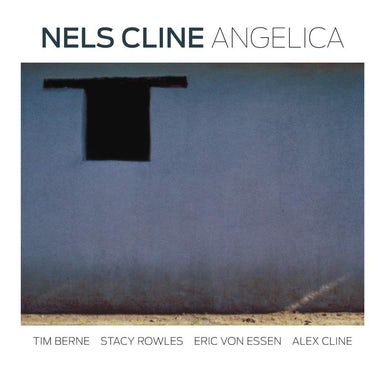 Nels Cline ANGELICA CD