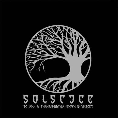 Solstice   TO SOL A THANE / DEATH'S CROWN IS VICTORY CD