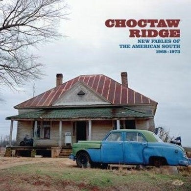 CHOCTAW RIDGE: NEW FABLES OF THE AMERICAN SOUTH Vinyl Record