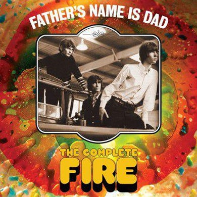 FATHER'S NAME IS DAD: THE COMPLETE FIRE CD