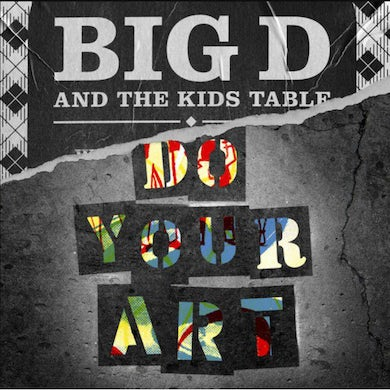 Big D & the Kids Table DO YOUR ART Vinyl Record