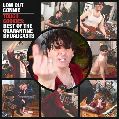 Low Cut Connie TOUGH COOKIES: BEST OF THE QUARANTINE BROADCASTS Vinyl Record