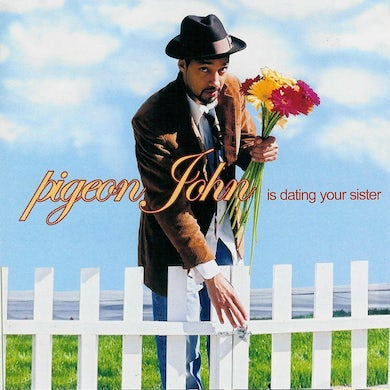 Pigeon John IS DATING YOUR SISTER CD