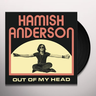 Hamish Anderson OUT OF MY HEAD Vinyl Record