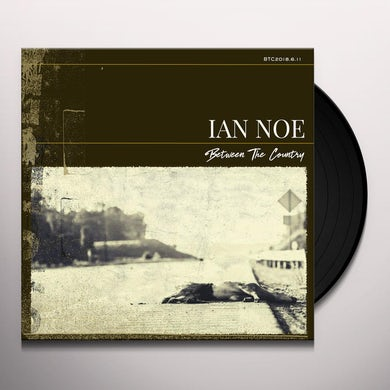 Ian Noe BETWEEN THE COUNTRY Vinyl Record