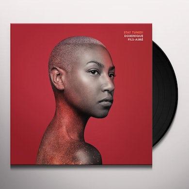 Dominique Fils-Aime STAY TUNED Vinyl Record