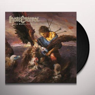 Hate Eternal UPON DESOLATE SANDS Vinyl Record
