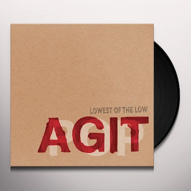Lowest Of The Low AGITPOP Vinyl Record