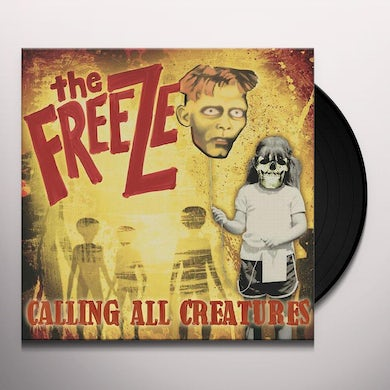 The Freeze CALLING ALL CREATURES Vinyl Record
