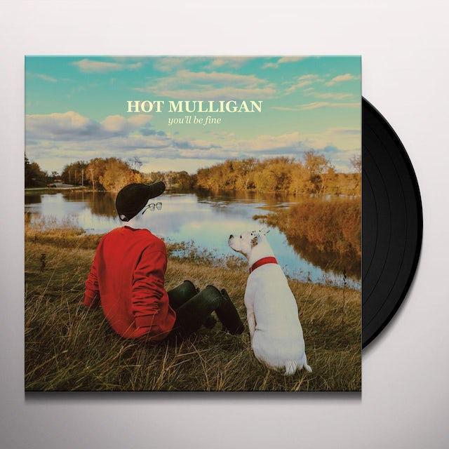 Hot Mulligan YOU'LL BE FINE Vinyl Record