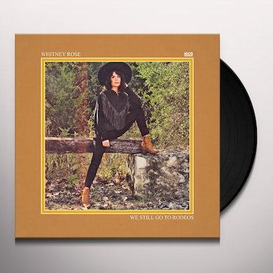 Whitney Rose WE STILL GO TO RODEOS Vinyl Record