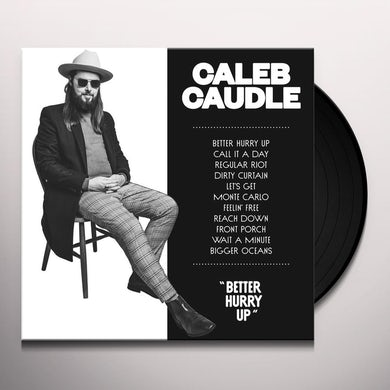 Caleb Caudle BETTER HURRY UP Vinyl Record