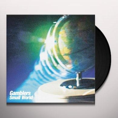 Gamblers SMALL WORLD Vinyl Record
