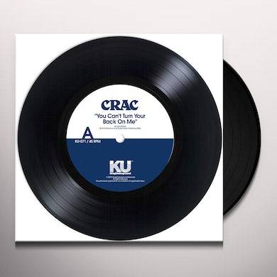 Crac You can't turn your back on me / wound round Vinyl Record
