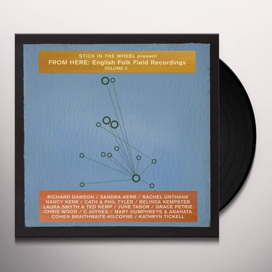 STICK IN THE WHEEL From Here: English Folk Field Recordings: Vol. 2 Vinyl Record