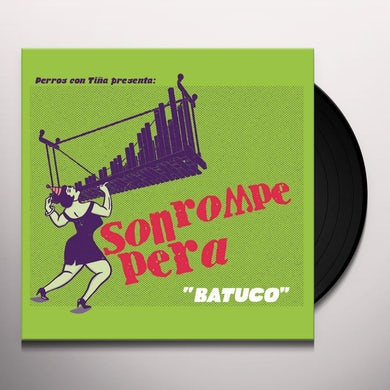 Son Rompe Pera Batuco Vinyl Record