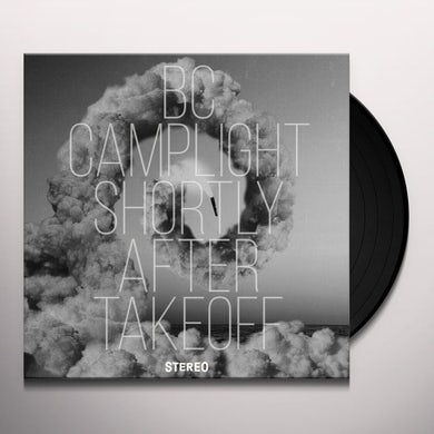 BC CAMPLIGHT Shortly After Takeoff Vinyl Record