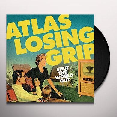 Atlas Losing Grip Shut The World Out Vinyl Record
