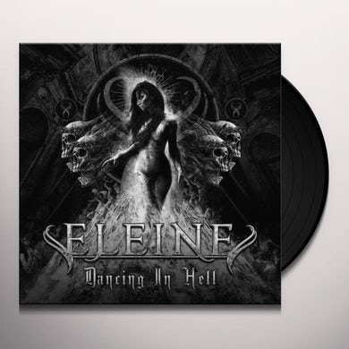Eleine Dancing In Hell (Black & White Cover) Vinyl Record