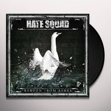 Hate Squad Reborn From Ashes Vinyl Record