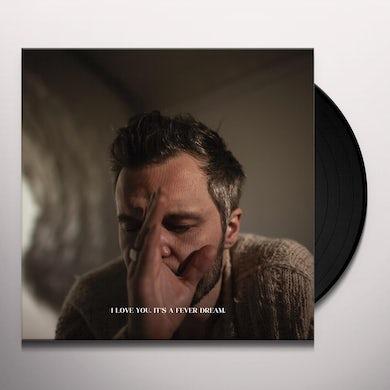 I Love You. It's A Fever Dream Vinyl Record