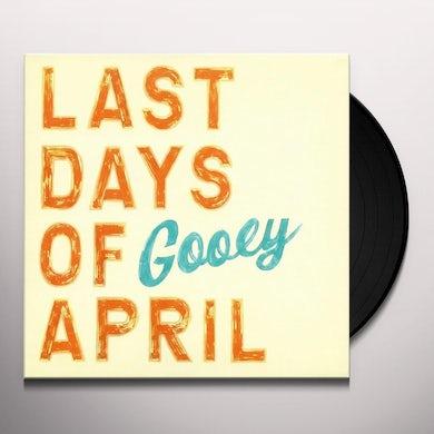 Last Days Of April Gooey Vinyl Record