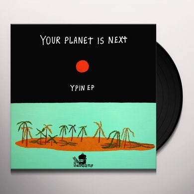 YOUR PLANET IS NEXT YPIN EP Vinyl Record