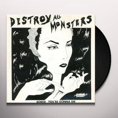 Destroy All Monsters Bored/You're Gonna Die Vinyl Record
