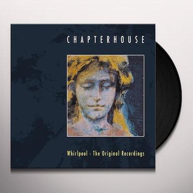 Chapterhouse Whirlpool: The Original Recordings Vinyl Record