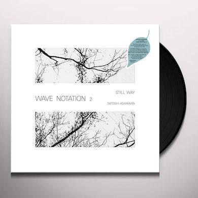 Still Way (Wave Notation 2) Vinyl Record