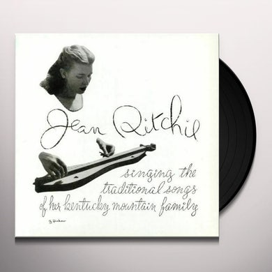 Jean Ritchie Singing The Traditional Songs Of Her Kentucky Mountain Family Vinyl Record