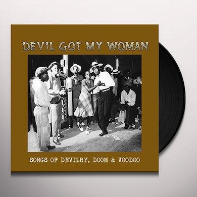 Va Devil Got My Woman: Songs Of Devilry, Doom & Voodoo Vinyl Record