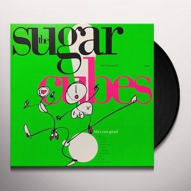 Sugarcubes Life's Too Good Vinyl Record