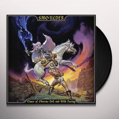Smoulder Times Of Obscene Evil And Wild Daring Vinyl Record