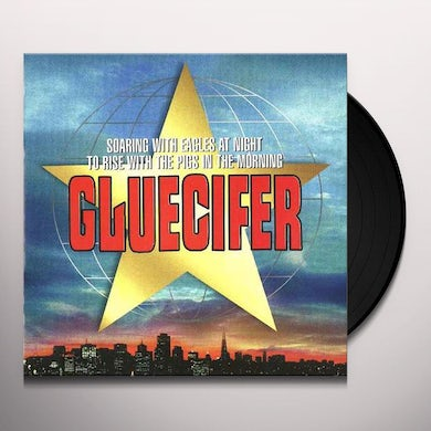 Gluecifer Soaring With Eagles At Night To Rise With The Pigs In The Morning Vinyl Record