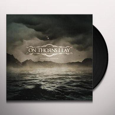 On Thorns I Lay Aegean Sorrow Vinyl Record