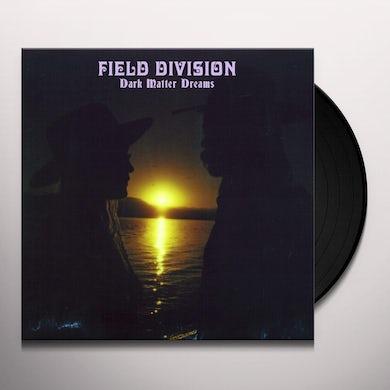 Field Division Dark matter dreams Vinyl Record