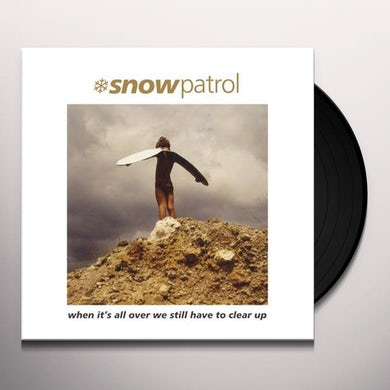 Snow Patrol When It's All Over We Have To Clear Up Vinyl Record