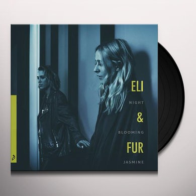 Eli & Fur Night blooming jasmine ep Vinyl Record