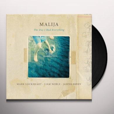 MALIJA The day i had everything Vinyl Record