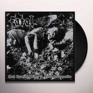 Soul Burning Still: A Fatal Retrospective Vinyl Record