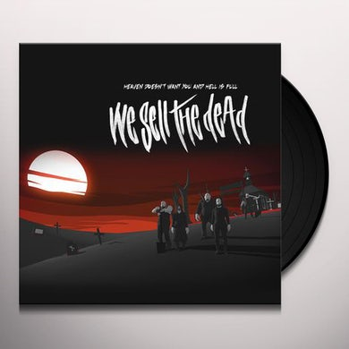 We Sell The Dead Heaven Doesn't Want You And Hell Is Full Vinyl Record