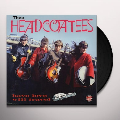 Thee Headcoatees Have Love Will Travel Vinyl Record