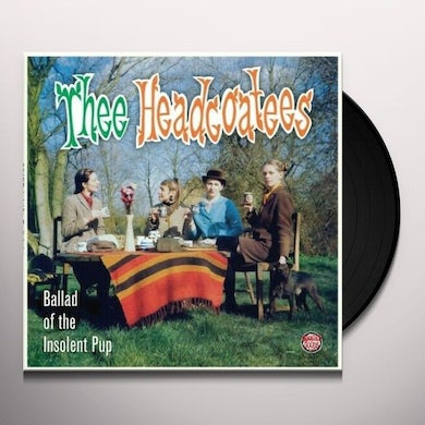 Thee Headcoatees Ballad Of The Insolent Pup Vinyl Record